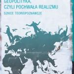 Tomasz Klin: Geopolityka, czyli pochwała realizmu – recenzja