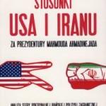 Nieszablonowo o stosunkach amerykańsko-irańskich