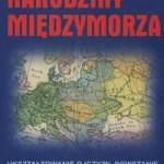 Geografia historyczna międzymorza bałtycko-czarnomorskiego