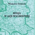 Rosja w Azji Wschodniej okiem Władysława Studnickiego