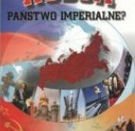 """""""Rosja. Państwo imperialne?"""" – recenzja książki"""