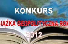Wyniki konkursu Książka Geopolityczna Roku 2012