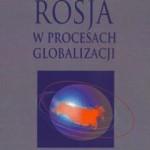 """""""Rosja w procesach globalizacji"""". Nowość wydawnicza"""