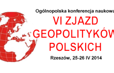 VI Zjazd Geopolityków Polskich – Uniwersytet Rzeszowski, 25-26 IV 2014
