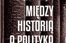 Warto przeczytać: Iwan Łysiak-Rudnycki – Między historią a polityką