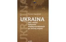 Robert Potocki: Ukraina na geopolitycznej szachownicy