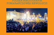 Warto przeczytać: Polska bibliografia pomarańczowej rewolucji