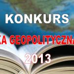 Nominacje finałowe w konkursie Książka Geopolityczna Roku 2013