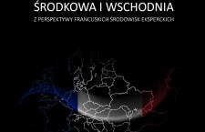 Mateusz Hudzikowski: Europa Środkowa i Wschodnia z perspektywy francuskich środowisk eksperckich