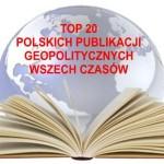 TOP 20 polskich publikacji geopolitycznych wszech czasów – wyniki plebiscytu