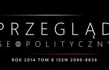 """Warto przeczytać: """"Przegląd Geopolityczny"""" tom 8: 2014"""