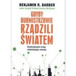 Warto przeczytać – Benjamin R. Barber: Gdyby burmistrzowie rządzili światem