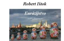 Warto przeczytać – Robert Ištok: Eurázijstvo ako ideový smer ruskej geopolitiky