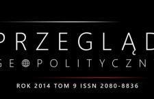 """Warto przeczytać: """"Przegląd Geopolityczny"""" tom 9: 2014"""