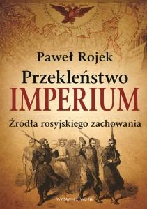 Paweł Rojek Przekleństwo imperium