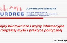 Leszek Sykulski: Rosyjskie koncepcje wojen buntowniczych i wojen informacyjnych – prezentacja