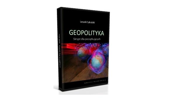 Recenzja: Leszek Sykulski, Geopolityka. Skrypt dla początkujących