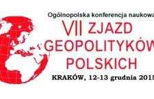 VII Zjazd Geopolityków Polskich – Kraków, 12-13 grudnia 2015 r.