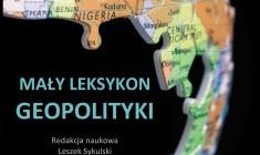 Warto przeczytać: Mały leksykon geopolityki