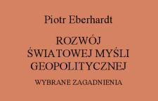 Warto przeczytać: Piotr Eberhardt, Rozwój światowej myśli geopolitycznej