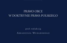 Warto przeczytać: Arkadiusz Wudarski (red.), Polska komparatystyka prawa. Prawo obce w doktrynie prawa polskiego