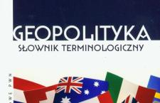 Warto przeczytać: Geopolityka. Słownik terminologiczny
