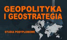 Studia podyplomowe: Geopolityka i geostrategia