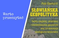 Warto przeczytać: Piotr Eberhardt: Słowiańska geopolityka