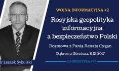 Leszek Sykulski: Rosyjska geopolityka informacyjna a bezpieczeństwo Polski [Wideo]