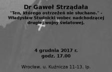 «Ten, którego ostrzeżeń nie słuchano». Władysław Studnicki wobec nadchodzącej drugiej wojny światowej. Zaproszenie na wykład dr. Gawła Strządały