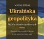 NOWE ZAPISY: Ukraińska geopolityka. Wybór tekstów źródłowych – zapisy na unikalną książkę
