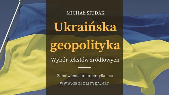 Ukraińska geopolityka. Wybór tekstów źródłowych – zapisy na unikalną książkę