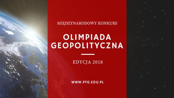 OLIMPIADA GEOPOLITYCZNA – Edycja 2018