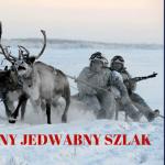 Leszek Sykulski: Polarny Jedwabny Szlak [Wideo]