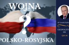 Leszek Sykulski: Wojna polsko-rosyjska? [Wideo]