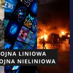 Leszek Sykulski: Wojna liniowa a wojna nieliniowa [Wideo]