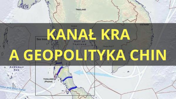 Leszek Sykulski: Kanał Kra a geopolityka Chin