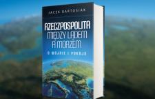 Piotr Błaszkowski: Czy Jacek Bartosiak chce wojny z Rosją? [Recenzja]