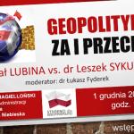 """Debata: """"Geopolityka – za i przeciw"""" – Lubina vs. Sykulski"""