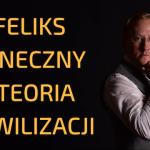 Leszek Sykulski: Feliks Koneczny i teoria cywilizacji [Wideo]