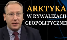 Leszek Sykulski: Arktyka w rywalizacji geopolitycznej